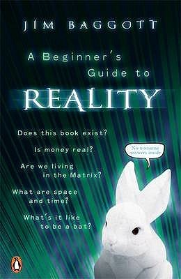 A Beginner's Guide to Reality. Jim Baggott by Jim Baggott