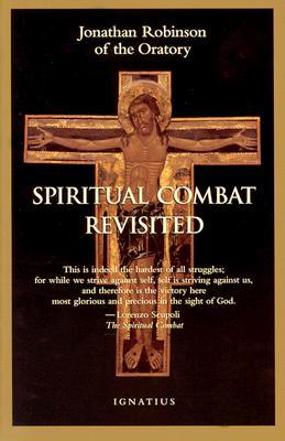 The Spiritual Combat Revisited by Fr Jonathan Robinson