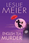 English Tea Murder by Leslie Meier