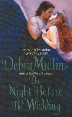 The Night Before The Wedding by Debra Mullins