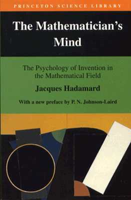The Mathematician's Mind by Jacques Hadamard