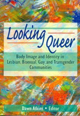 Looking Queer by Dawn  Atkins