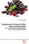 Polyphenols in Green Coffee Bean and Chocolate by suzana almoosawi