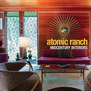 Atomic Ranch Midcentury Interiors by Michelle Gringeri-Brown