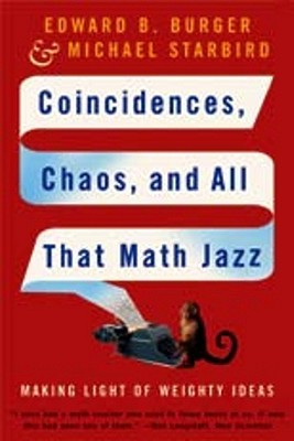 Coincidences, Chaos, and All That Math Jazz by Edward B. Burger