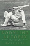 Bodyline Autopsy: The Full Story of the Most Sensational Test Cricket Series - England Vs. Australia 1932-3