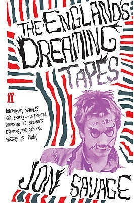 The England's Dreaming Tapes by Jon Savage