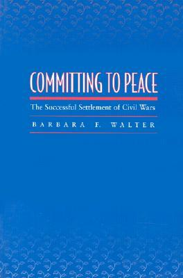 Download Committing to Peace: The Successful Settlement of Civil Wars by Barbara F. Walter ePub