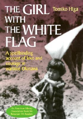 The Girl with the White Flag by Tomiko Higa