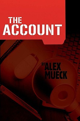 The Account by Alex Mueck