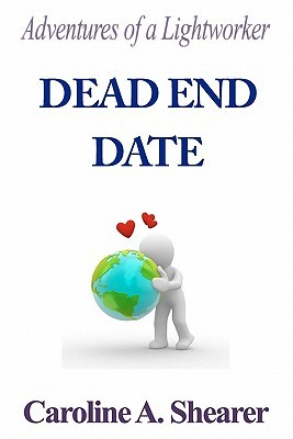 Dead End Date (Adventures of a Lightworker, #1)