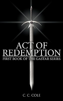 Read online Act of Redemption (The Gastar #1) by C.C. Cole PDF