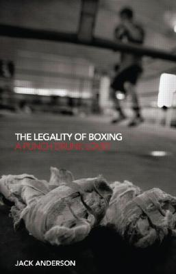 The Legality of Boxing: A Punch Drunk Love?