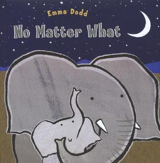 No Matter What by Emma Dodd