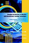 Changing the Interface of Education with Revolutionary Learning Technologies: An Effective Guide for Infusing Technology Enabled Education for Universities and Corporations