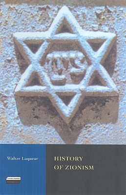 The History Of Zionism by Walter Laqueur