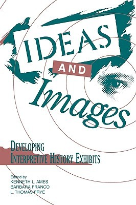 Ideas and Images: Developing Interpretive History Exhibits