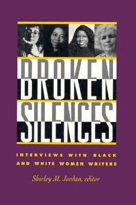 Broken Silences: Interviews with Black and White Women Writers