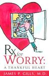 Rx For Worry: A Thankful Heart
