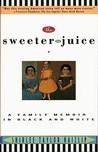 Sweeter the Juice by Shirlee Taylor Haizlip