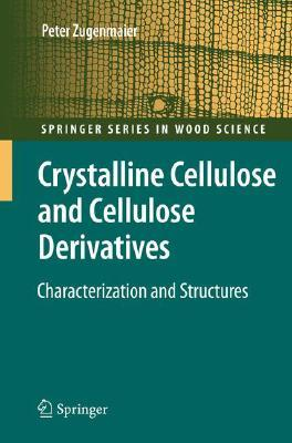 Crystalline Cellulose and Derivatives: Characterization and Structures  by  Peter Zugenmaier