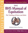 The BHS Manual of Equitation: The Training of Horse and Rider