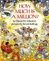 How Much Is a Million? by David M. Schwartz