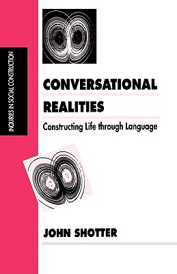 Conversational Realities by John Shotter