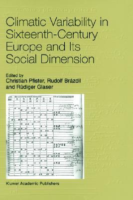 Climatic Variability in Sixteenth-Century Europe and Its Social Dimension