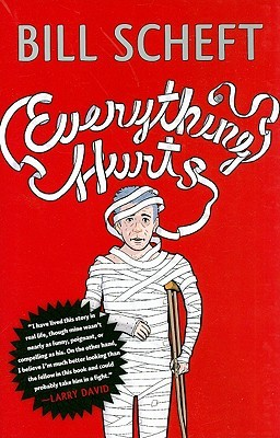 Everything Hurts by Bill Scheft