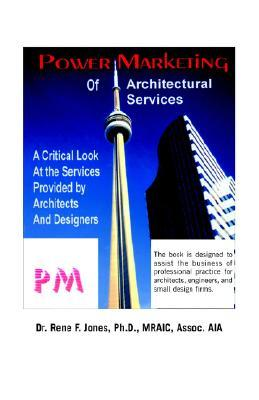 Power Marketing of Architectural Services: A Critical Look at the Services Provided by Architects and Designers