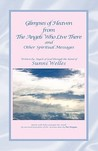 Glimpses of Heaven from the Angels Who Live There by Sunni Welles