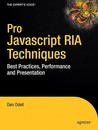 Pro JavaScript RIA Techniques: Best Practices, Performance, and Presentation