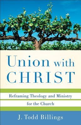 Union with Christ by J. Todd Billings