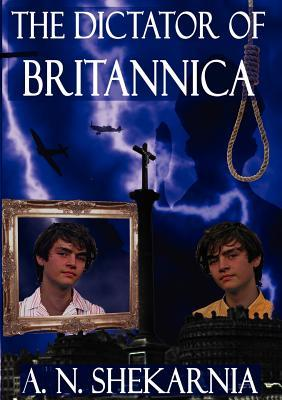 The Dictator of Britannica by A.N. Shekarnia