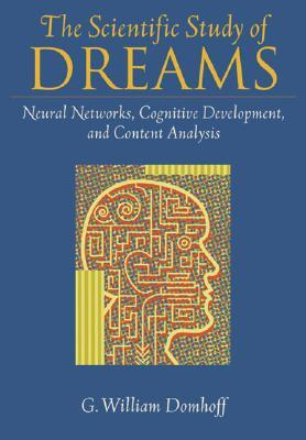 The Scientific Study of Dreams by G. William Domhoff