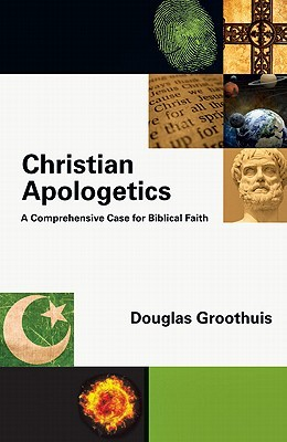 Christian Apologetics by Douglas R. Groothuis