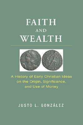 Faith and Wealth by Justo L. González
