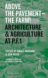 Above the Pavement, the Farm: Architectural Agriculture at Public Farm 1