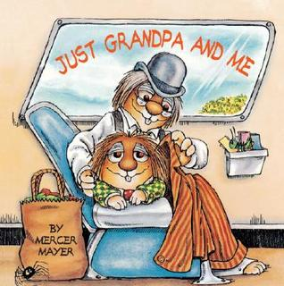 Just Grandpa and Me by Mercer Mayer