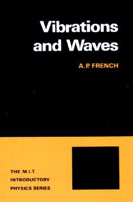 Vibrations and Waves by Anthony P. French