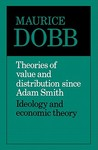 Theories of Value and Distribution Since Adam Smith: Ideology and Economic Theory