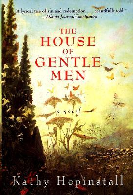 The House of Gentle Men by Kathy Hepinstall