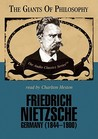 Frederich Nietzsche (The Giants of Philosophy)