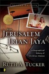 From Jerusalem to Irian Jaya by Ruth A. Tucker