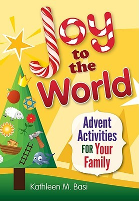 Joy to the World by Kathleen M. Basi