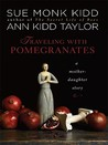 Traveling with Pomegranates: A Mother-Daughter Story