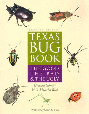 Texas Bug Book by Howard Garrett
