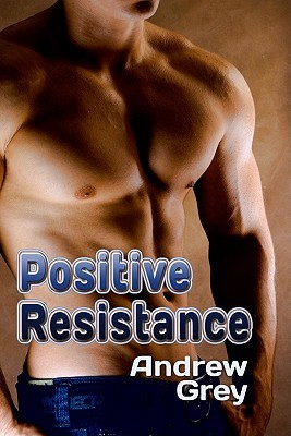 Positive Resistance by Andrew  Grey