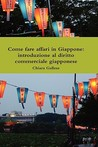 Come Fare Affari in Giappone by Chiara Gallese